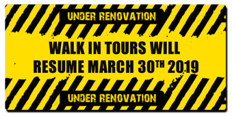 Walk in tours will resumes March 30th, 2019