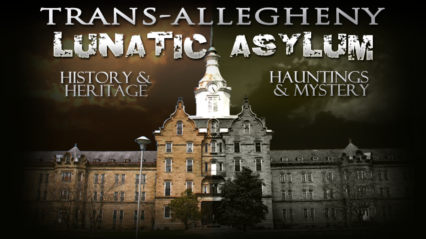 Trans Allegheny Lunatic Asylum Ghost Paranormal Tour